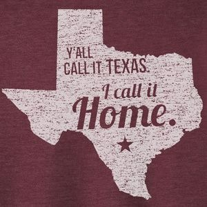 Texas I Call it Home T-Shirt